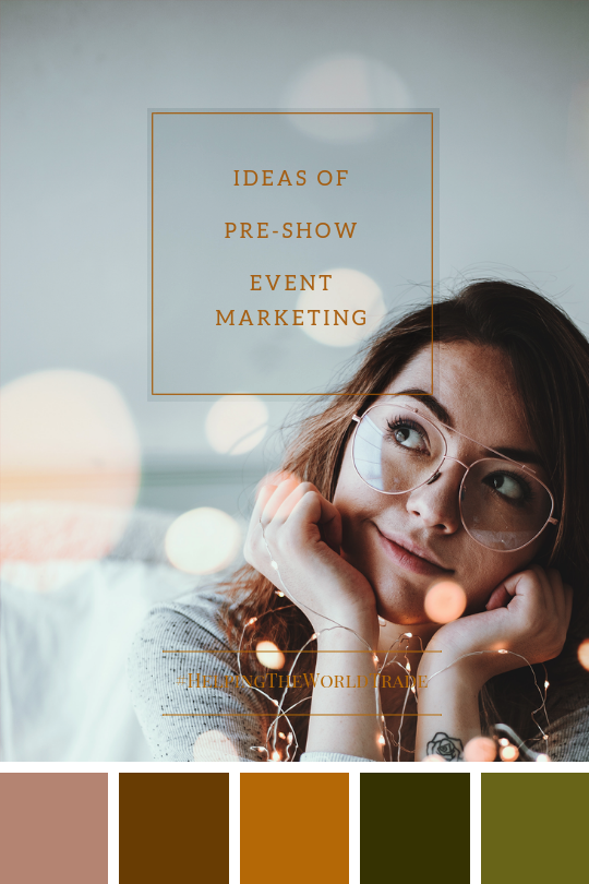 IDEAS OF PRE-SHOW EVENT MARKETING