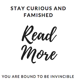 READ MORE-stay curious and famished