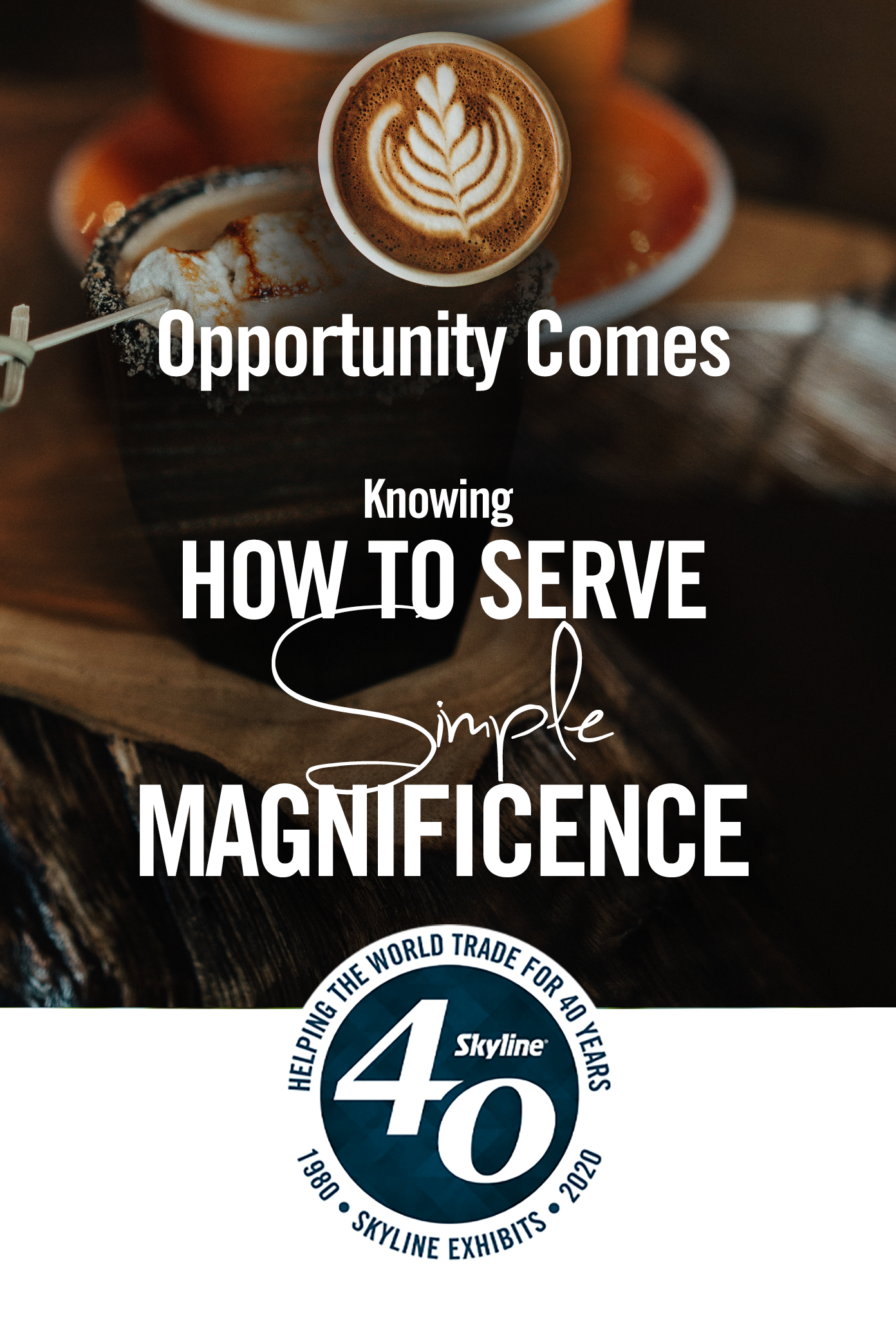 opportunity cmes knowing how to serve simple magnificence