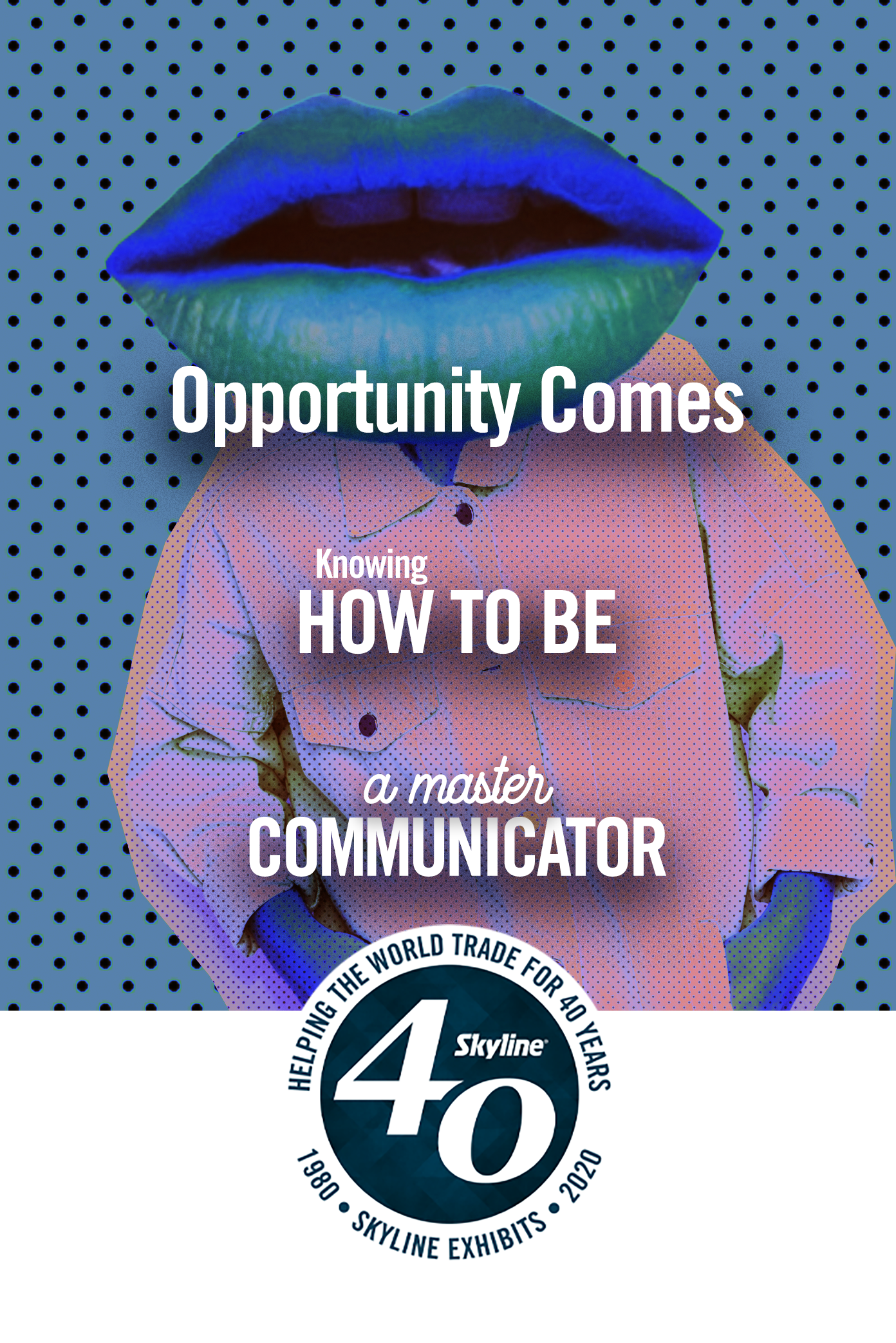 opportunity comes knowing how to be a master communicator