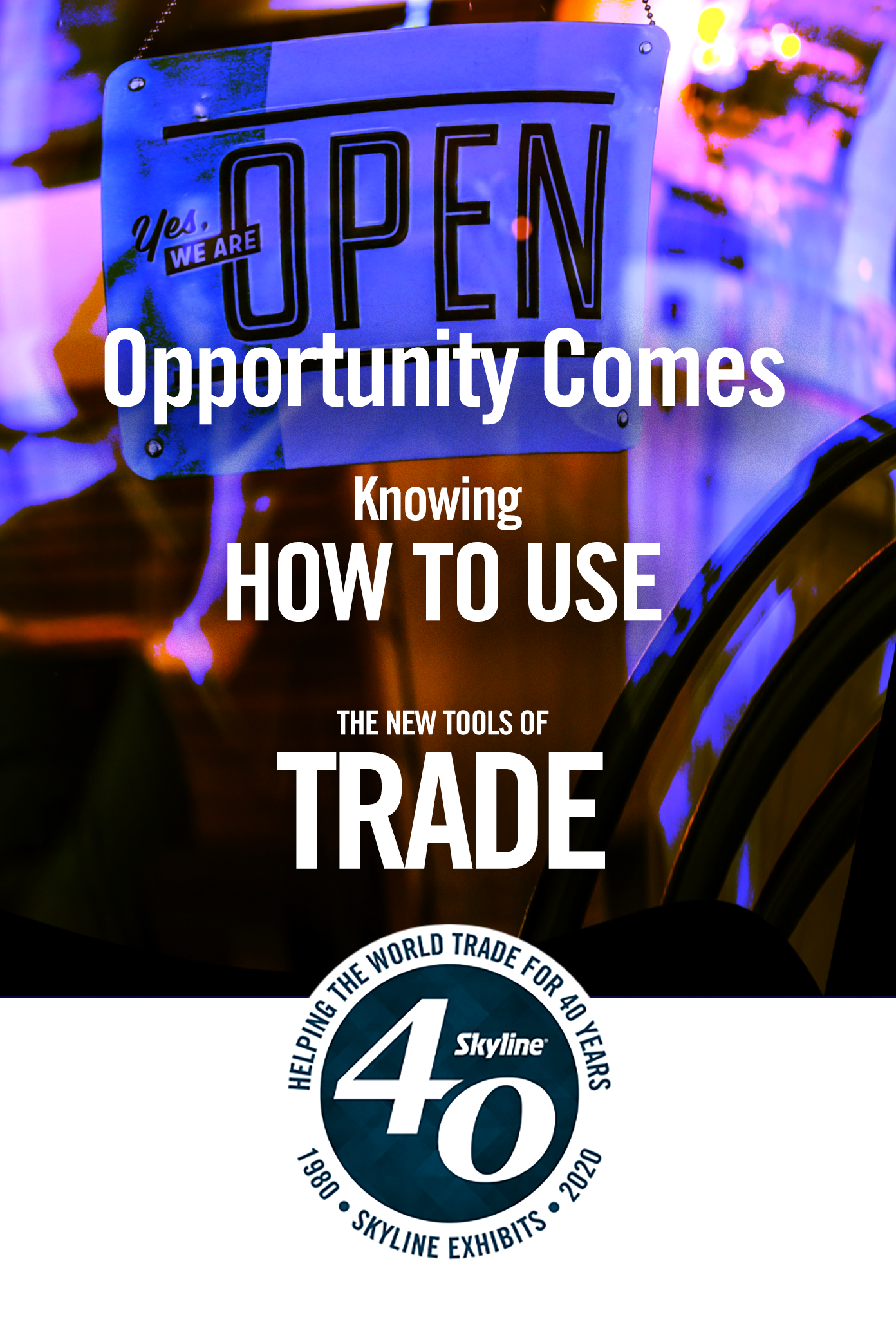 opportunity comes knowing how to use the newtools of trade