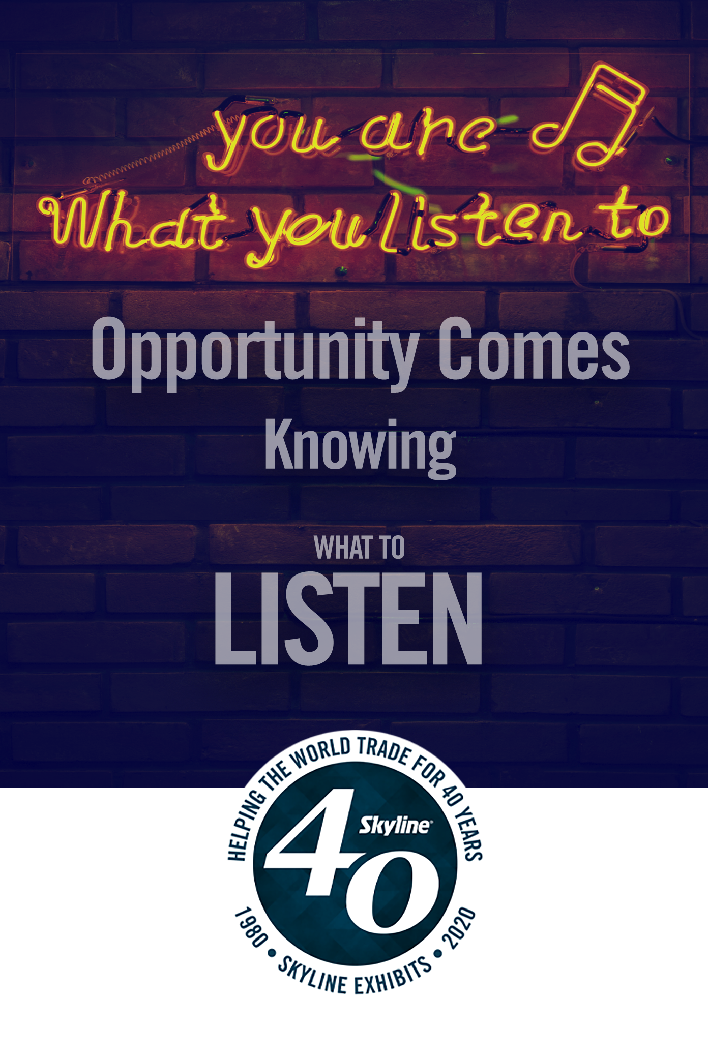 opportunity comes knowing what to listen