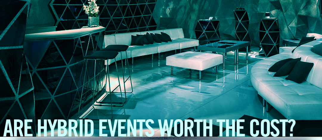 ARe Hybrid events worth the cost