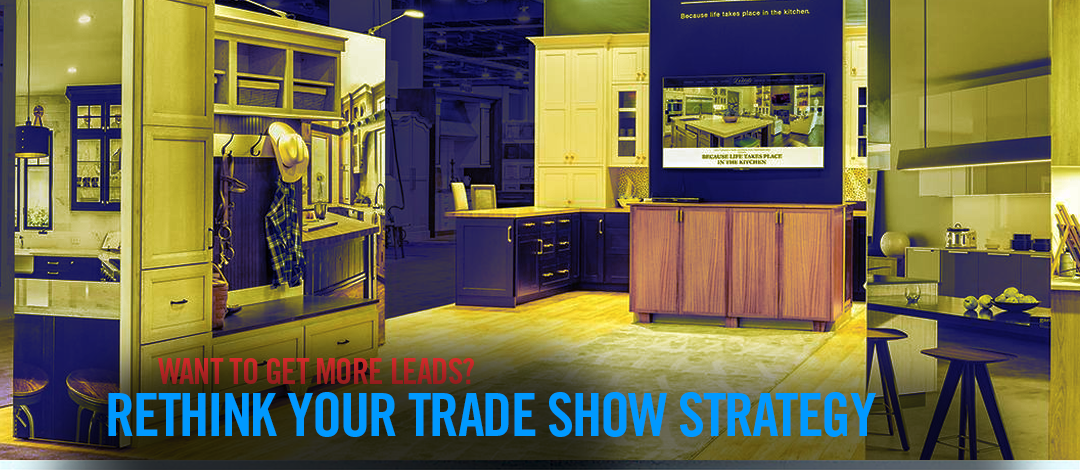 rethink your trade show strategy