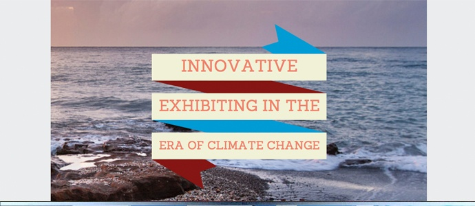 innovative exhibiting in the era of climate change.jpg