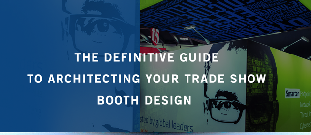 definitive guide to architecting your trade show booth design.png