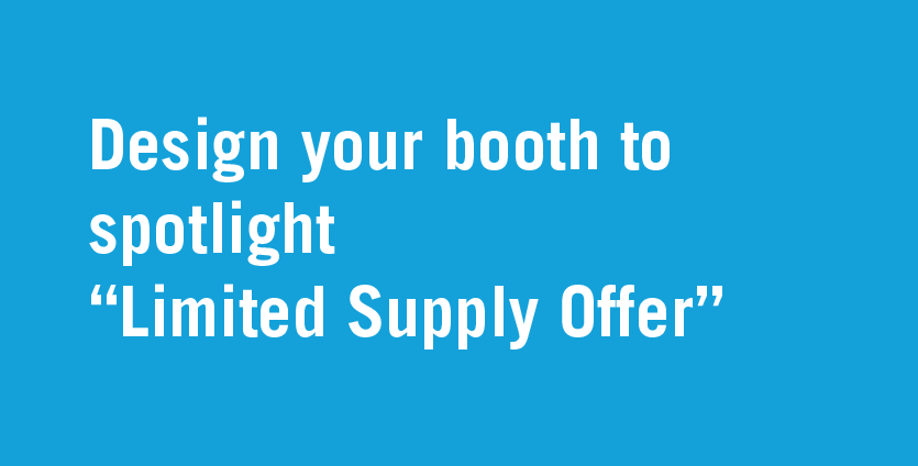 booth deisgn for limited supply offer.png