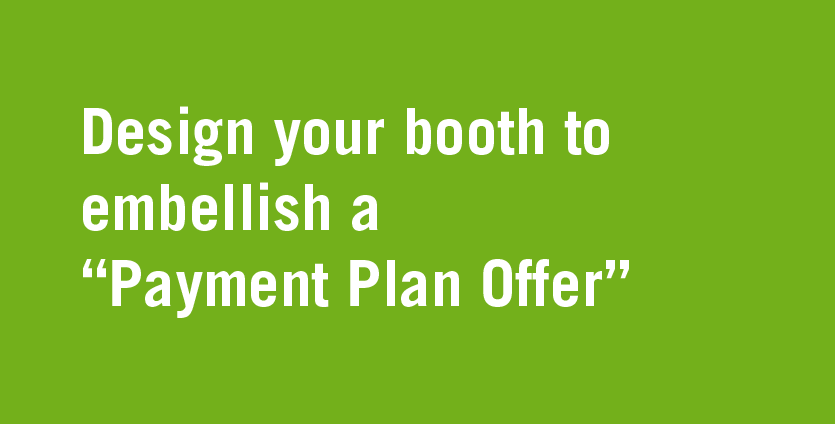 booth deisgn for payment plan offer.png